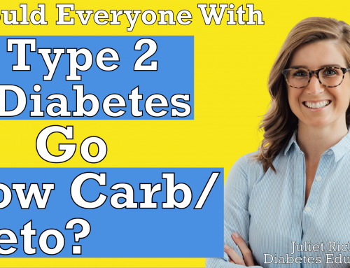Should Everyone With Type 2 Diabetes Go Low Carb/Keto